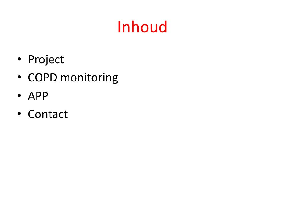 Inhoud Project COPD monitoring APP Contact