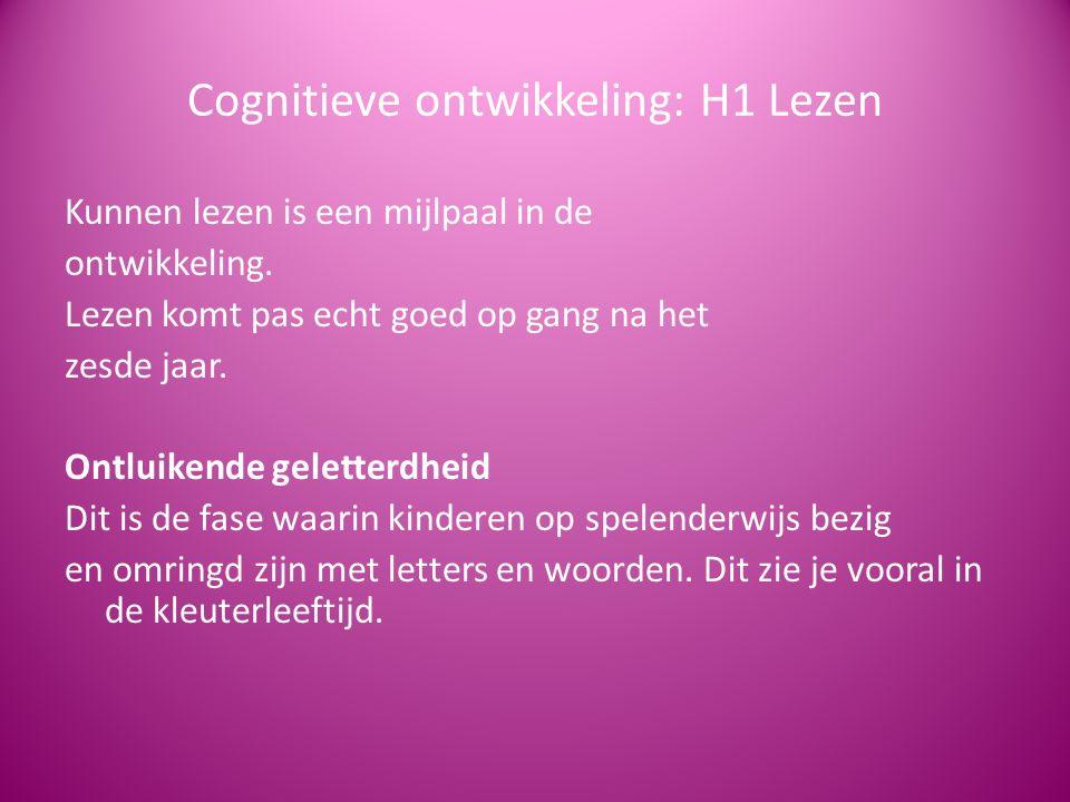Cognitieve ontwikkeling: H1 Lezen Kunnen lezen is een mijlpaal in de ontwikkeling. Lezen komt pas echt goed op gang na het zesde jaar. Ontluikende gel