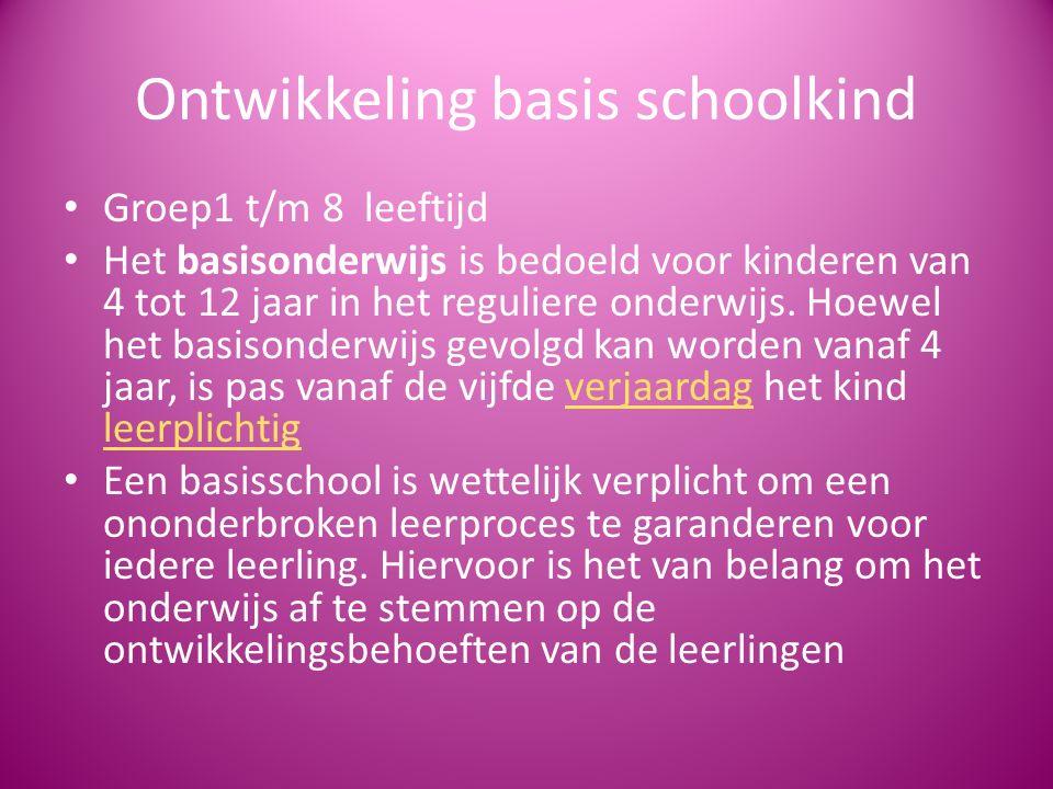 Ontwikkeling basis schoolkind Groep1 t/m 8 leeftijd Het basisonderwijs is bedoeld voor kinderen van 4 tot 12 jaar in het reguliere onderwijs. Hoewel h