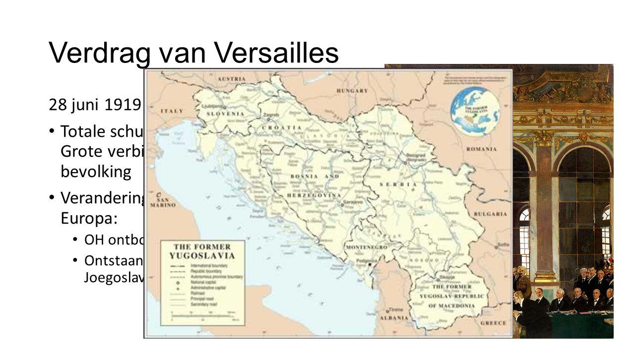 Verdrag van Versailles 28 juni 1919: Totale schuld bij Duitsland  Grote verbittering onder Duitse bevolking Verandering van de kaart van Europa: OH ontbonden Ontstaan Tsjecho-Slowakije en Joegoslavië