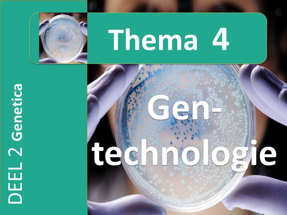 DEEL 2 Genetica Gen- technologie Thema 4