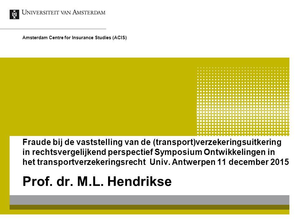 Fraude bij de vaststelling van de (transport)verzekeringsuitkering in rechtsvergelijkend perspectief Symposium Ontwikkelingen in het transportverzekeringsrecht Univ.