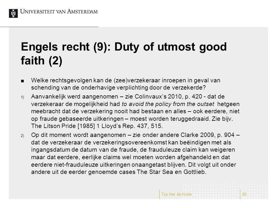 Engels recht (9): Duty of utmost good faith (2) Welke rechtsgevolgen kan de (zee)verzekeraar inroepen in geval van schending van de onderhavige verplichting door de verzekerde.