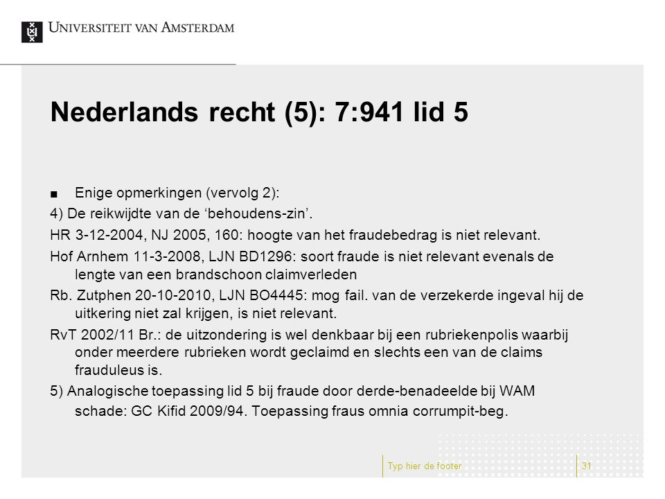 Nederlands recht (5): 7:941 lid 5 Enige opmerkingen (vervolg 2): 4) De reikwijdte van de 'behoudens-zin'.