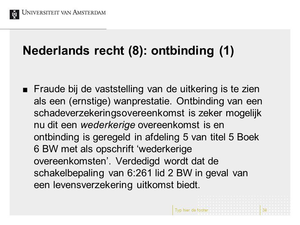Nederlands recht (8): ontbinding (1) Fraude bij de vaststelling van de uitkering is te zien als een (ernstige) wanprestatie.