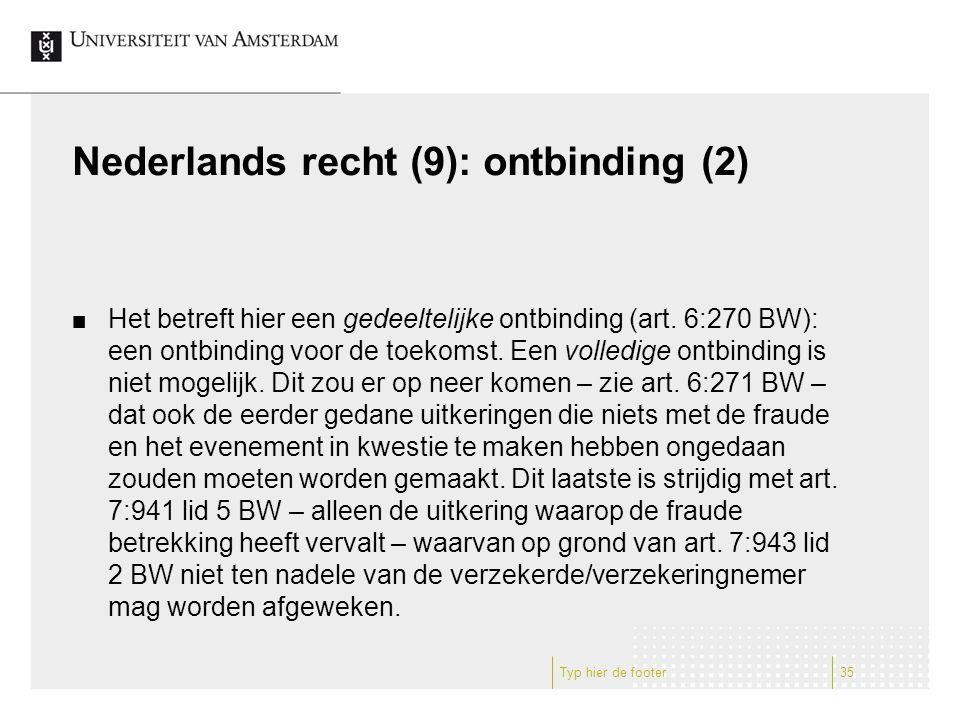 Nederlands recht (9): ontbinding (2) Het betreft hier een gedeeltelijke ontbinding (art.