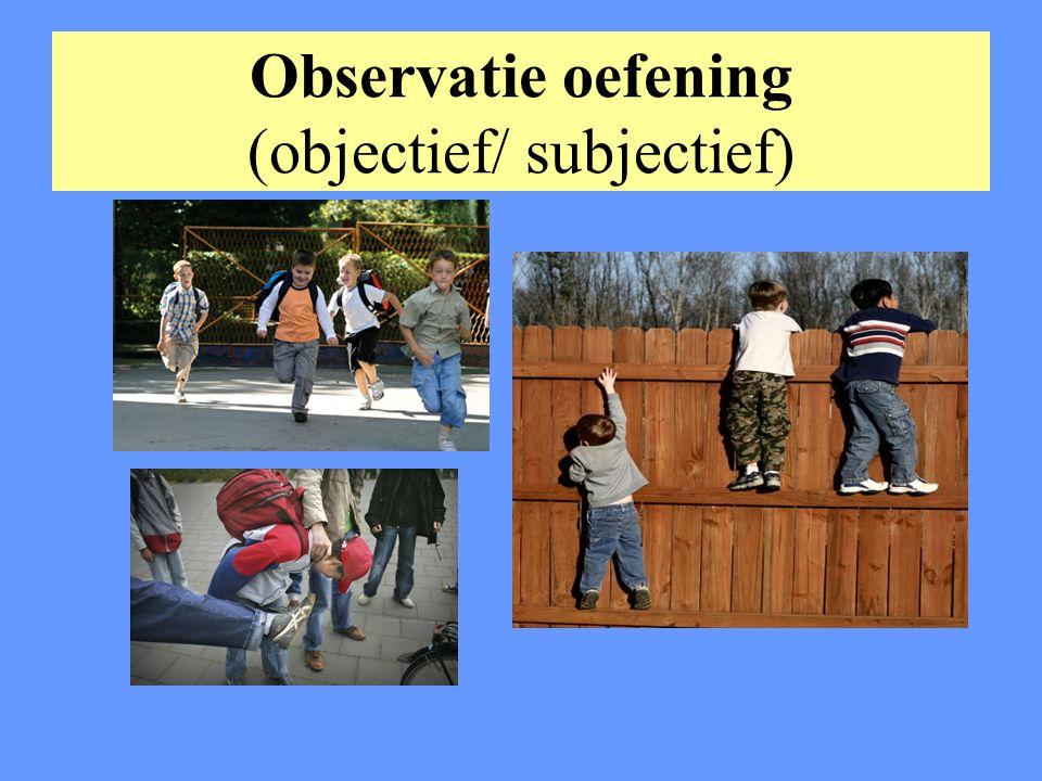 Observatie oefening (objectief/ subjectief)