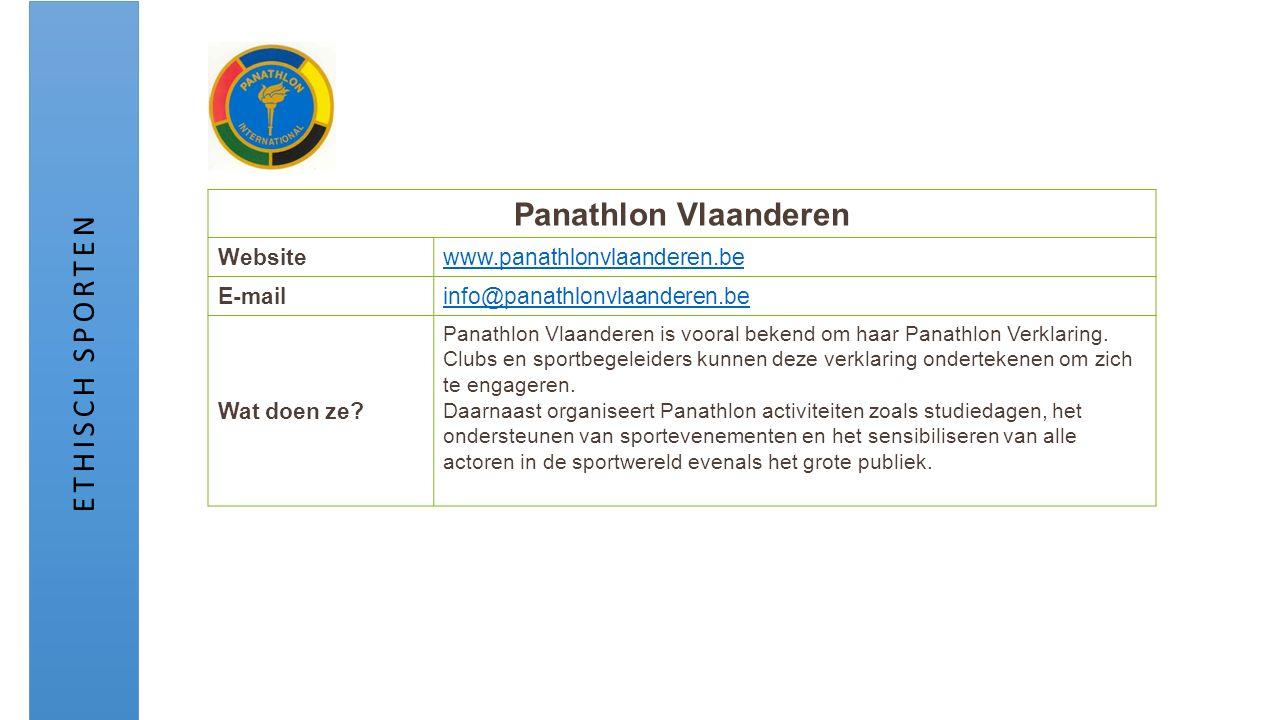 Panathlon Vlaanderen Websitewww.panathlonvlaanderen.be E-mailinfo@panathlonvlaanderen.be Wat doen ze? Panathlon Vlaanderen is vooral bekend om haar Pa