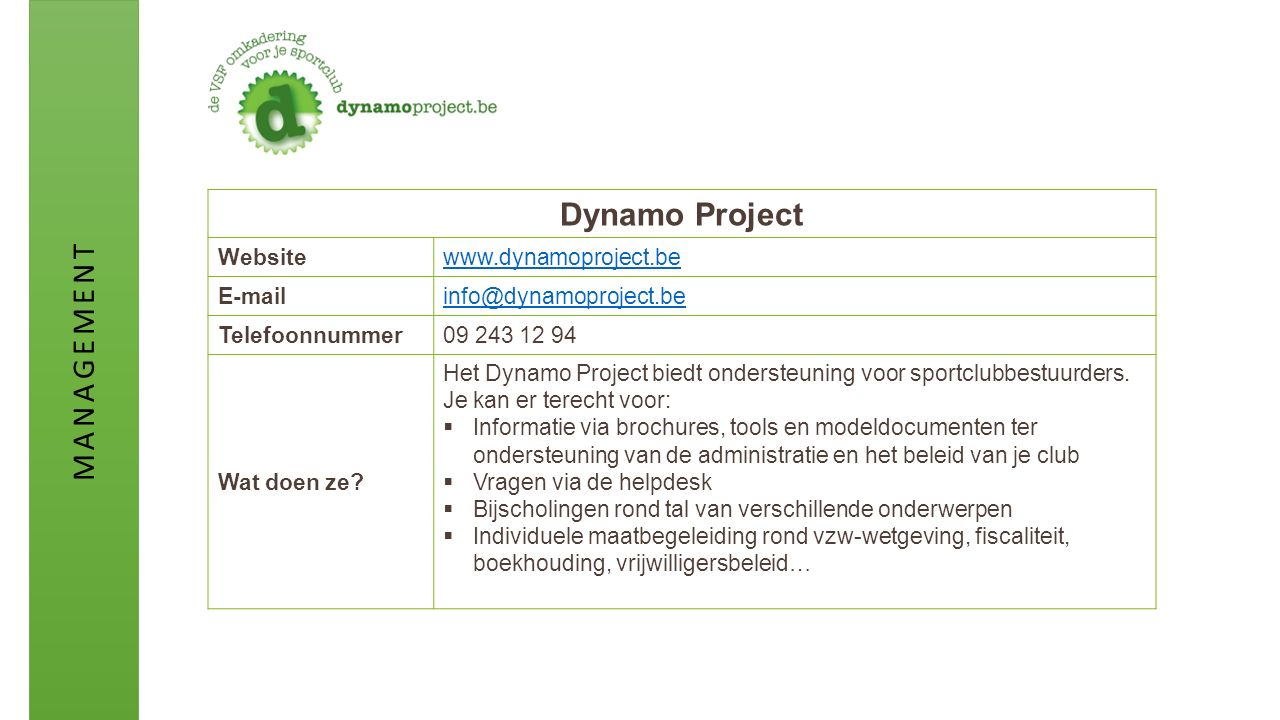 Dynamo Project Websitewww.dynamoproject.be E-mailinfo@dynamoproject.be Telefoonnummer09 243 12 94 Wat doen ze.
