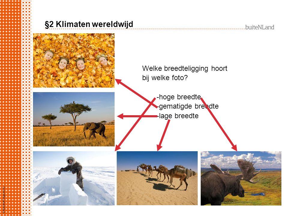§3 Temperatuurverschillen op aarde Nederland, De Bilt Het weer op 3-09-2010 Het weer op 3-09-2011 Klimaat- gemiddelde Maximumtemperatuur19,6°C27,9°C20,3°C Minimumtemperatuur7,6°C11,9°C10,6°C Gemiddelde temperatuur14,0°C20,8°C15,4°C Weer en klimaat, wat is het verschil.
