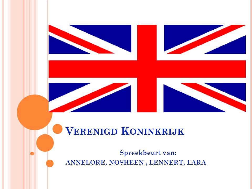 V ERENIGD K ONINKRIJK Spreekbeurt van: ANNELORE, NOSHEEN, LENNERT, LARA
