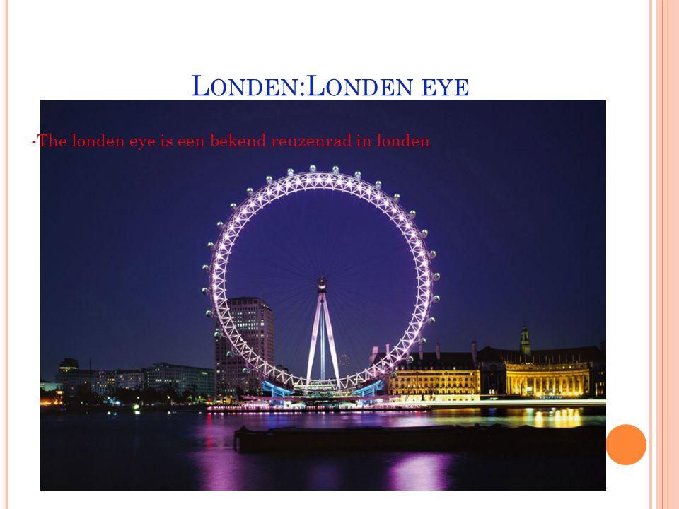 L ONDEN : BIG BEN -De big ben is de klok niet de toren zelf!!!
