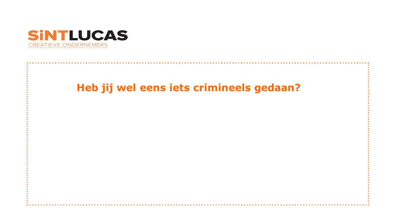 Heb jij wel eens iets crimineels gedaan?