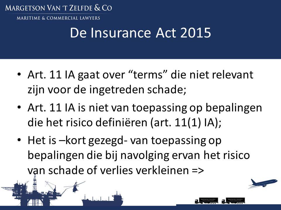 """De Insurance Act 2015 Art. 11 IA gaat over """"terms"""" die niet relevant zijn voor de ingetreden schade; Art. 11 IA is niet van toepassing op bepalingen d"""
