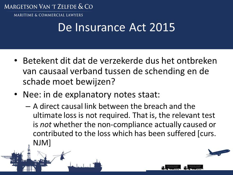 De Insurance Act 2015 Betekent dit dat de verzekerde dus het ontbreken van causaal verband tussen de schending en de schade moet bewijzen? Nee: in de