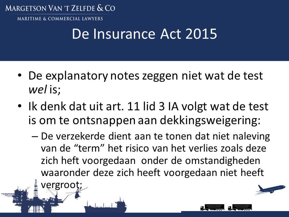 De Insurance Act 2015 De explanatory notes zeggen niet wat de test wel is; Ik denk dat uit art. 11 lid 3 IA volgt wat de test is om te ontsnappen aan