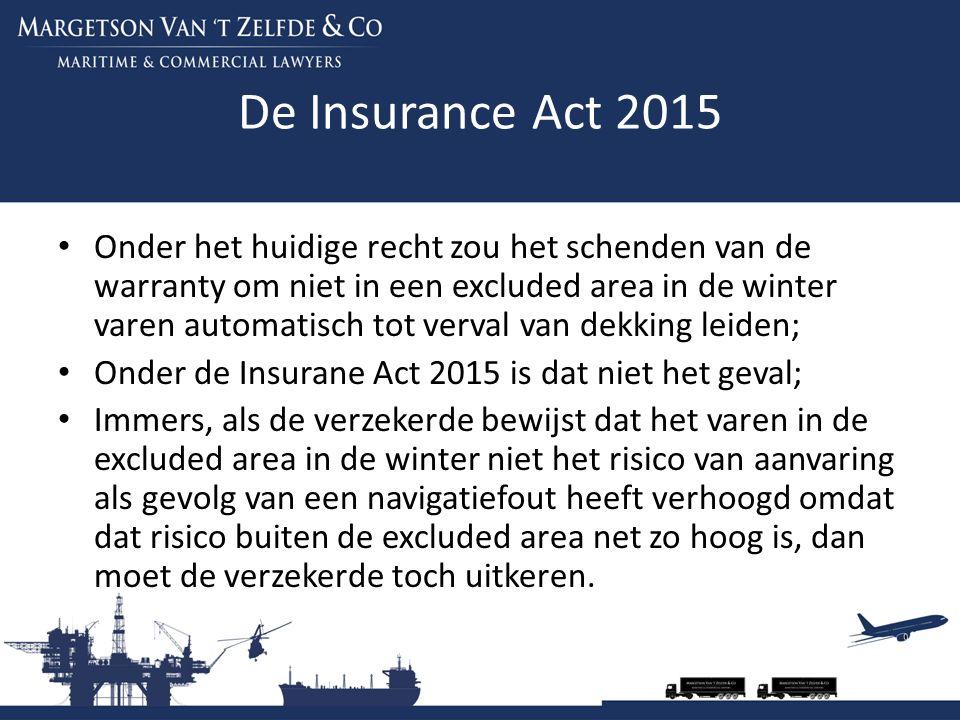 De Insurance Act 2015 Onder het huidige recht zou het schenden van de warranty om niet in een excluded area in de winter varen automatisch tot verval