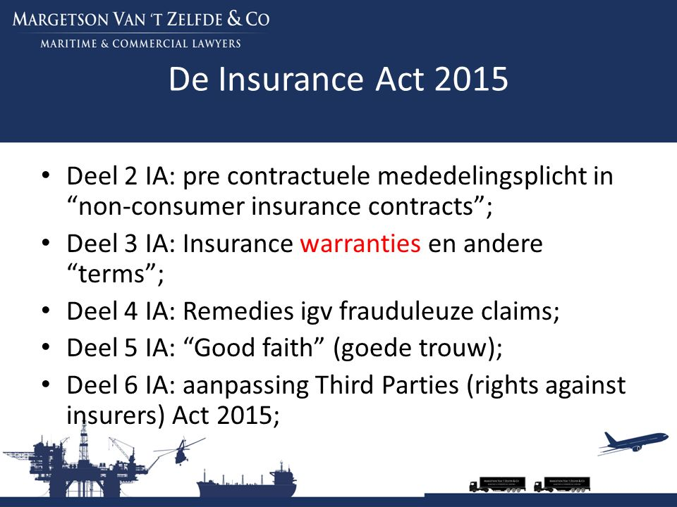 zeeverzekeringsrecht A warranty, as above defined, is a condition which must be exactly complied with, whether it be material to the risk or not.