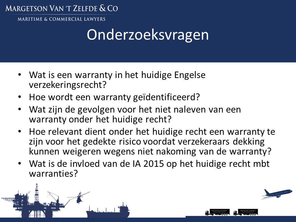 Mijn publicaties hierover Warranties in het Engelse zeeverzekeringsrecht, TVR 2012/6 De Insurance Act 2015, NTHR 2015/3, p.