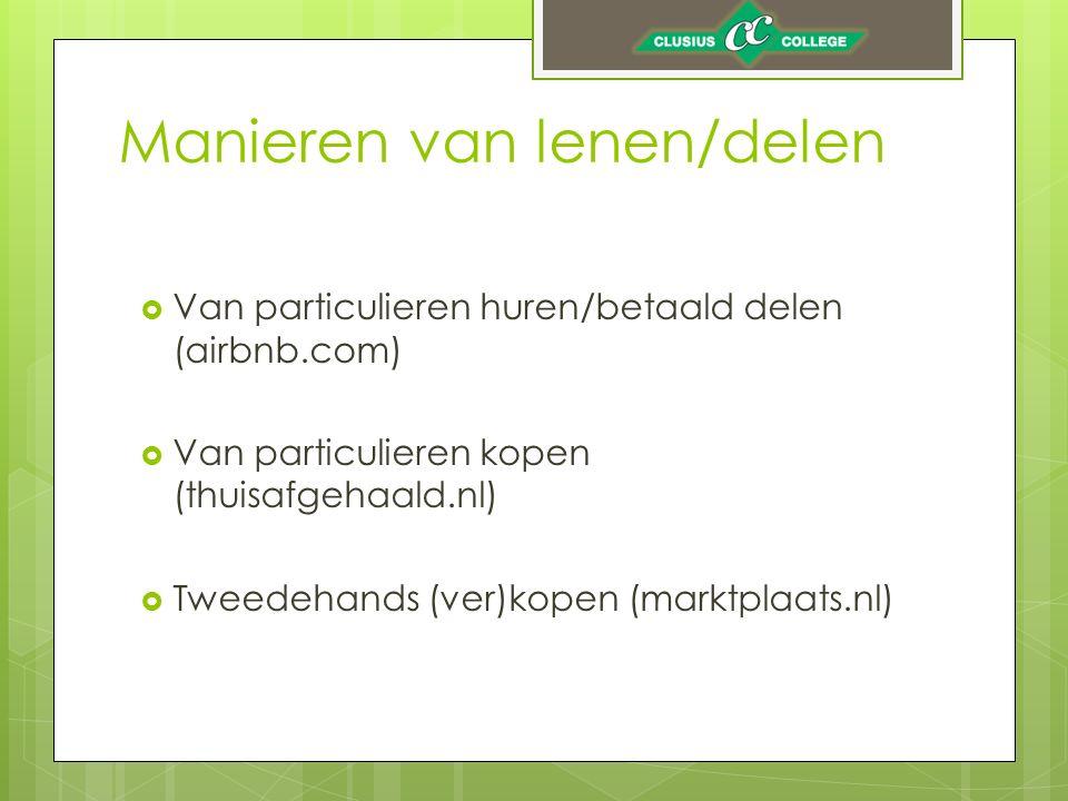 Manieren van lenen/delen  Van particulieren huren/betaald delen (airbnb.com)  Van particulieren kopen (thuisafgehaald.nl)  Tweedehands (ver)kopen (marktplaats.nl)
