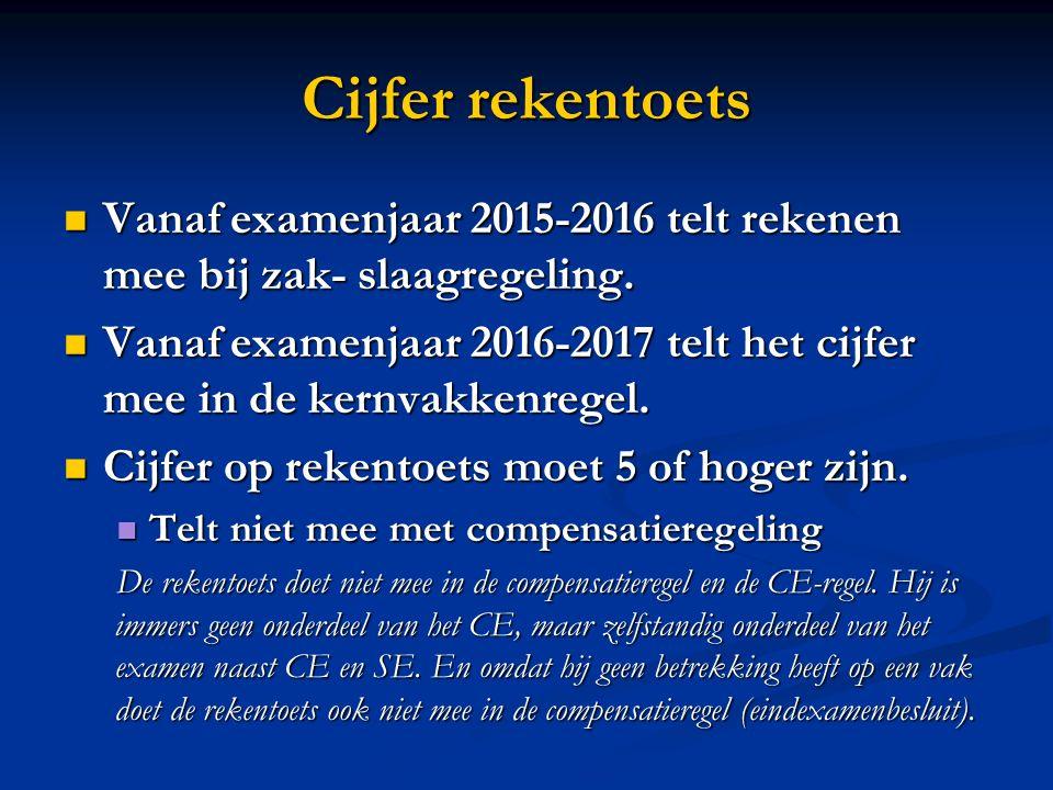 Cijfer rekentoets Vanaf examenjaar 2015-2016 telt rekenen mee bij zak- slaagregeling.
