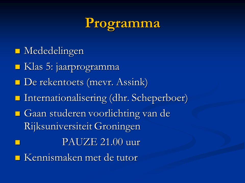 Programma Mededelingen Mededelingen Klas 5: jaarprogramma Klas 5: jaarprogramma De rekentoets (mevr.