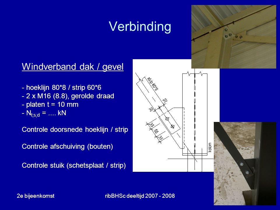 2e bijeenkomstribBHSc deeltijd 2007 - 20085 Verbinding Windverband dak / gevel - hoeklijn 80*8 / strip 60*6 - 2 x M16 (8.8), gerolde draad - platen t
