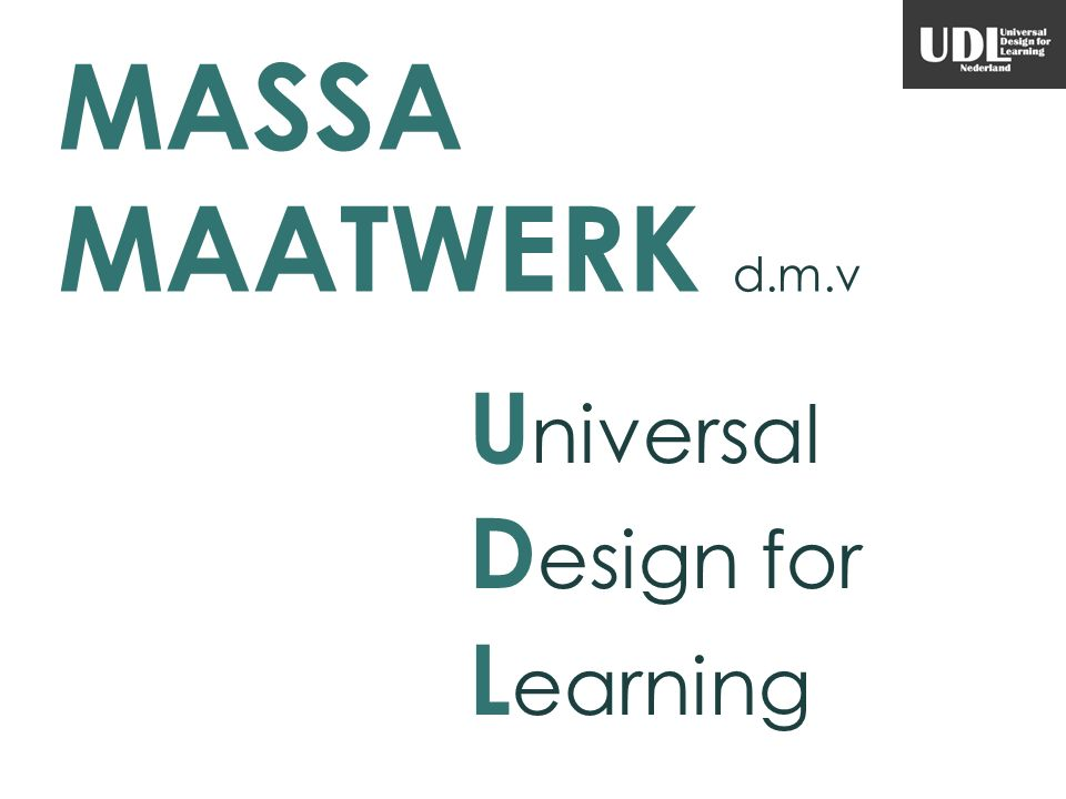 MASSA MAATWERK d.m.v U niversal D esign for L earning