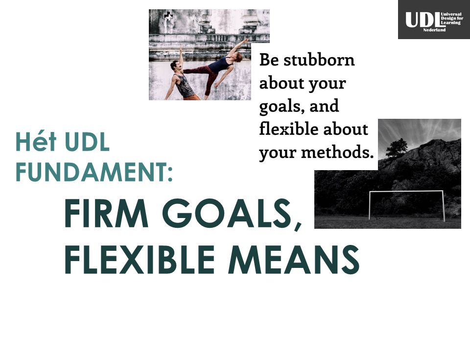 Hét UDL FUNDAMENT: FIRM GOALS, FLEXIBLE MEANS