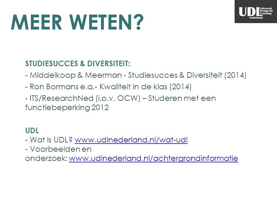 MEER WETEN? STUDIESUCCES & DIVERSITEIT: - Middelkoop & Meerman - Studiesucces & Diversiteit (2014) - Ron Bormans e.a.- Kwaliteit in de klas (2014) - I