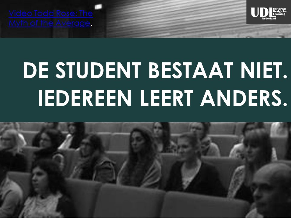 DE STUDENT BESTAAT NIET. IEDEREEN LEERT ANDERS. Video Todd Rose: The Myth of the AverageVideo Todd Rose: The Myth of the Average.