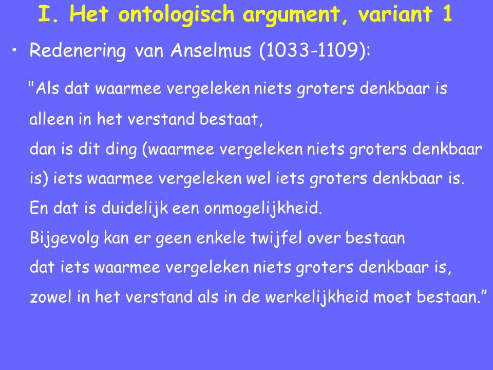 I. Het ontologisch argument, variant 1 Redenering van Anselmus (1033-1109):