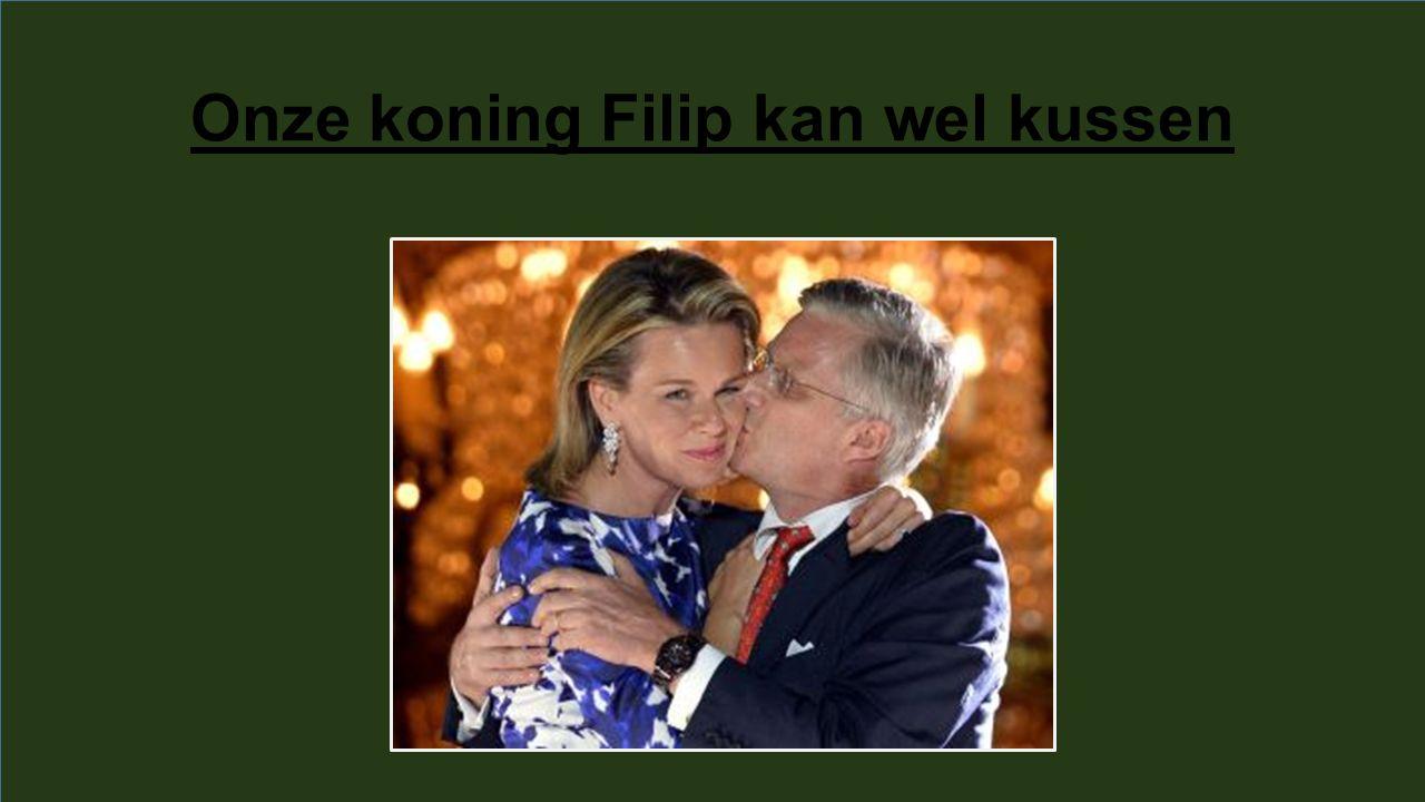 Onze koning Filip kan wel kussen