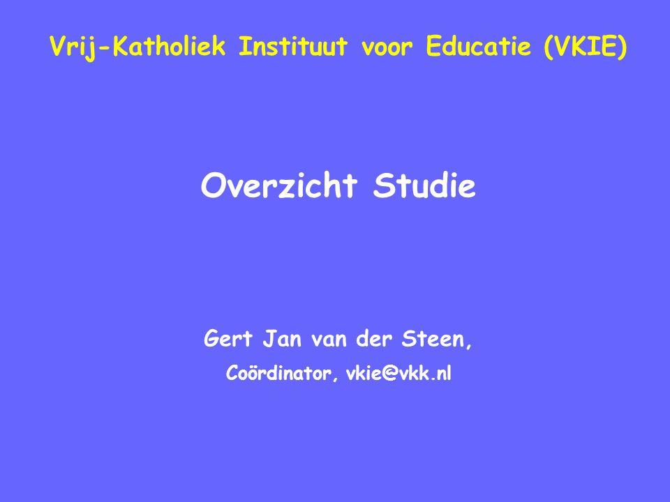 Vrij-Katholiek Instituut voor Educatie (VKIE) Overzicht Studie Gert Jan van der Steen, Coördinator, vkie@vkk.nl
