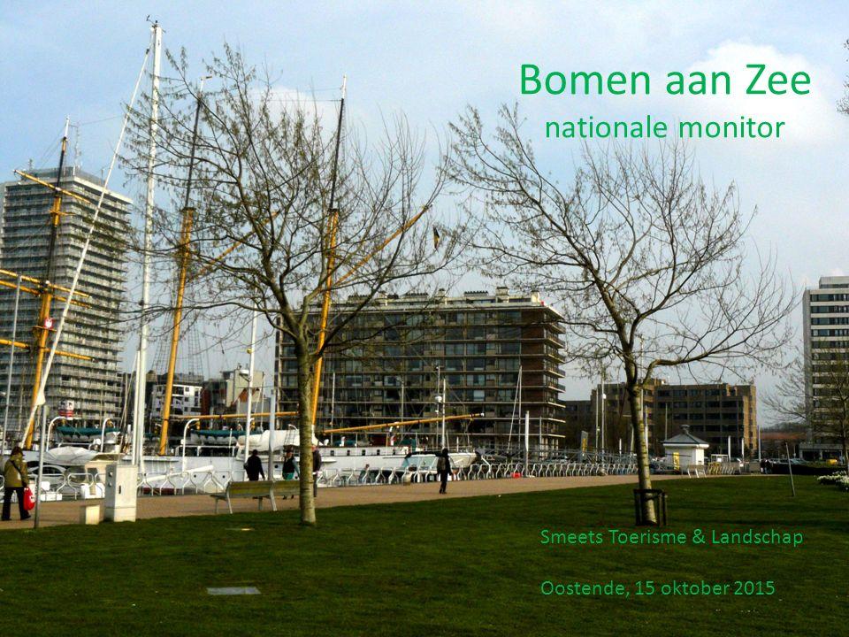 Smeets Toerisme & Landschap Oostende, 15 oktober 2015 Bomen aan Zee nationale monitor