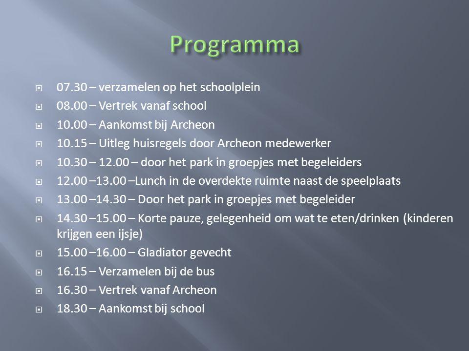  07.30 – verzamelen op het schoolplein  08.00 – Vertrek vanaf school  10.00 – Aankomst bij Archeon  10.15 – Uitleg huisregels door Archeon medewer