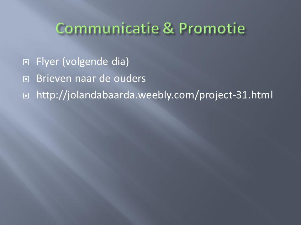  Flyer (volgende dia)  Brieven naar de ouders  http://jolandabaarda.weebly.com/project-31.html