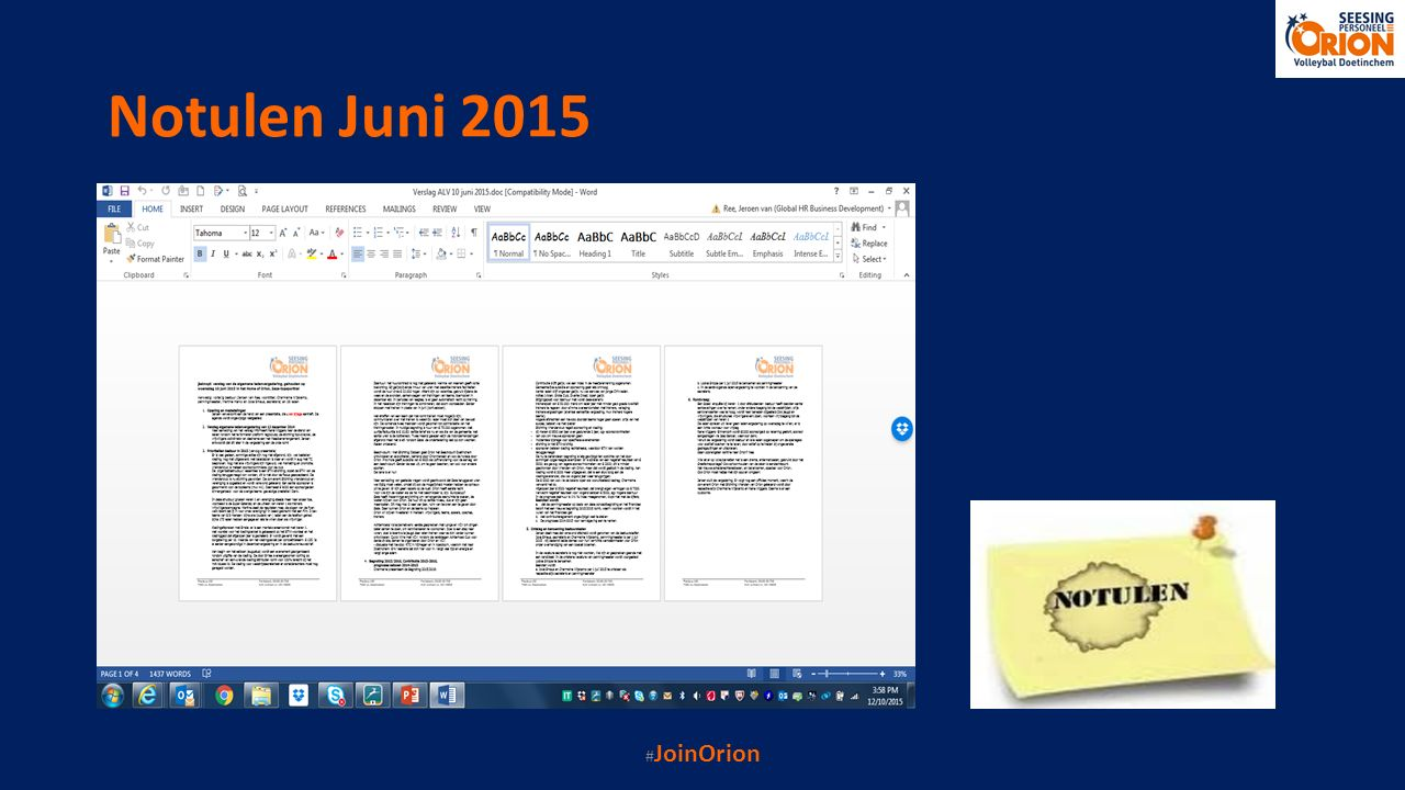Voorgenomen bestuursbesluiten ter goedkeuring ALV Estrella Hermans, bestuurslid Algemene Zaken Jaarverslag 2014/2015 Begroting 2015/2016 Implementatie maandelijkse incasso Uitvoering #OrionOnTheMove2016 #JoinOrion