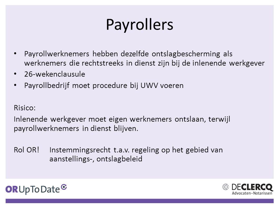 Payrollers Payrollwerknemers hebben dezelfde ontslagbescherming als werknemers die rechtstreeks in dienst zijn bij de inlenende werkgever 26-wekenclau