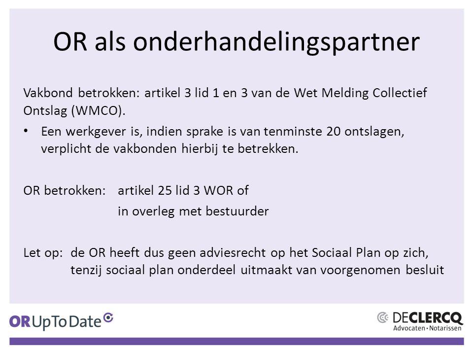 OR als onderhandelingspartner Vakbond betrokken: artikel 3 lid 1 en 3 van de Wet Melding Collectief Ontslag (WMCO). Een werkgever is, indien sprake is