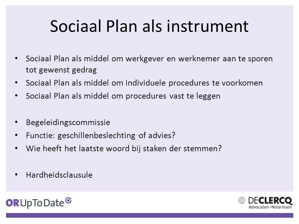 Sociaal Plan als instrument Sociaal Plan als middel om werkgever en werknemer aan te sporen tot gewenst gedrag Sociaal Plan als middel om individuele