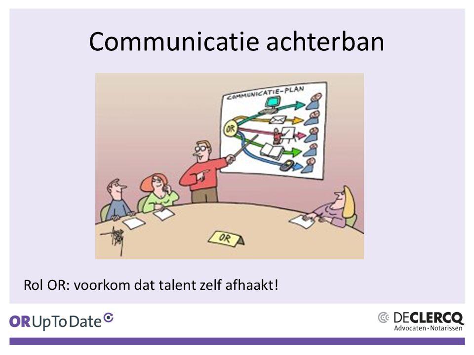 Communicatie achterban Rol OR: voorkom dat talent zelf afhaakt!