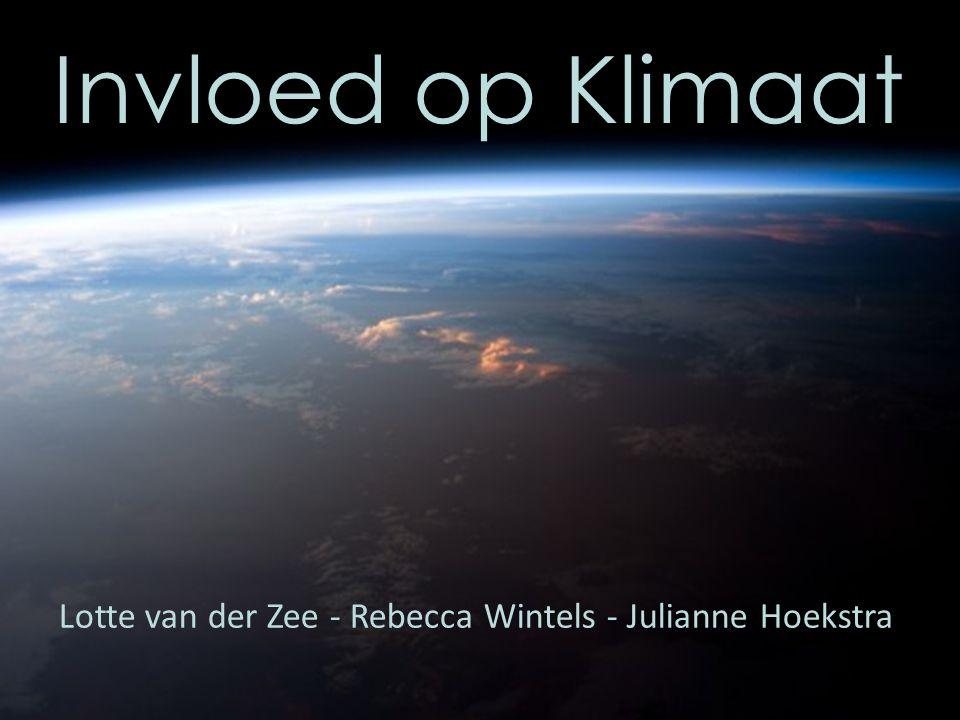 Invloed op Klimaat Lotte van der Zee - Rebecca Wintels - Julianne Hoekstra