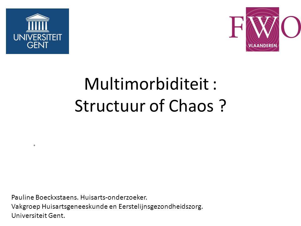 Multimorbiditeit : Structuur of Chaos . Pauline Boeckxstaens.