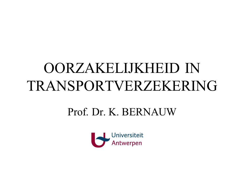 OORZAKELIJKHEID IN TRANSPORTVERZEKERING Prof. Dr. K. BERNAUW