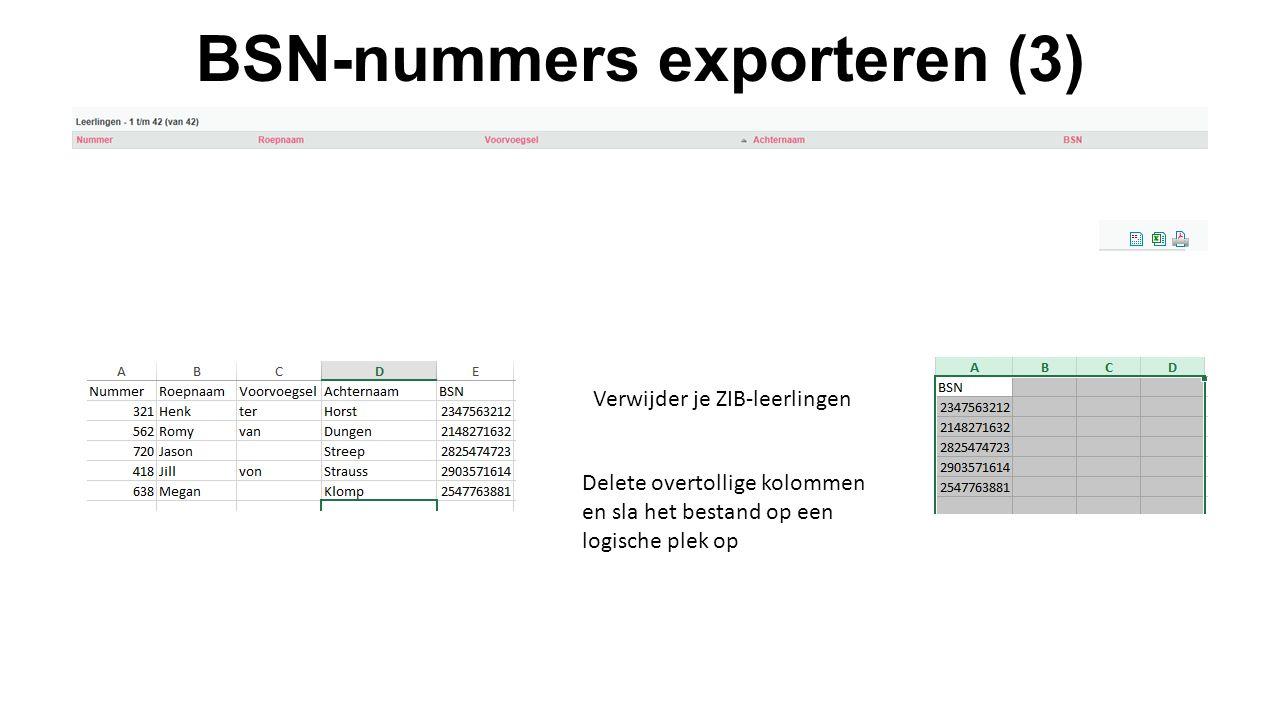 BSN-nummers exporteren (3) Delete overtollige kolommen en sla het bestand op een logische plek op Verwijder je ZIB-leerlingen