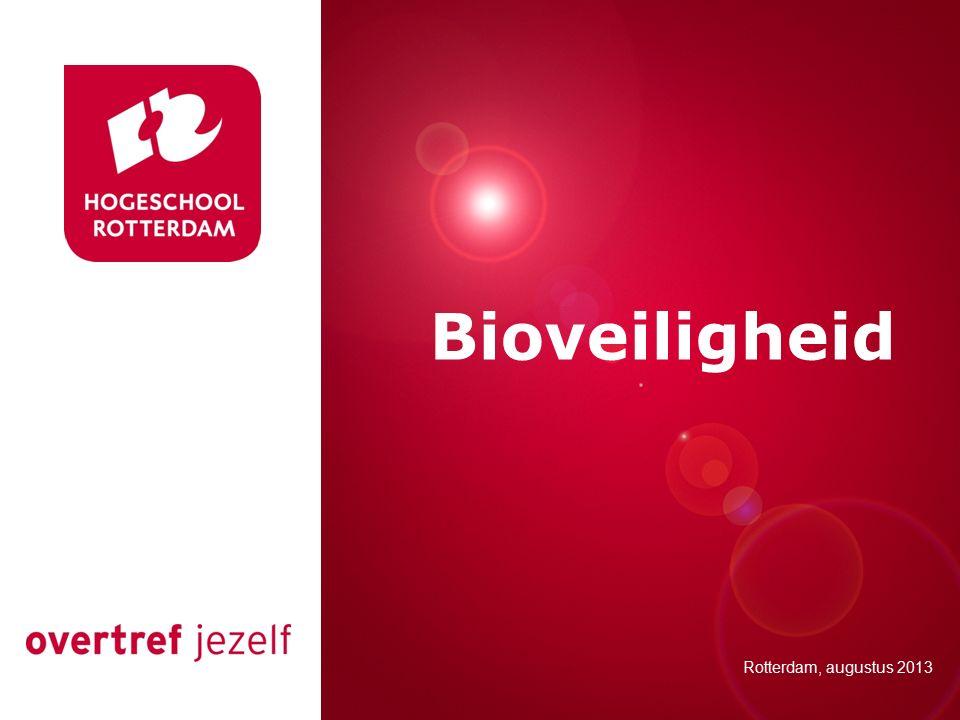 Presentatie titel Rotterdam, 00 januari 2007 Bioveiligheid Rotterdam, augustus 2013