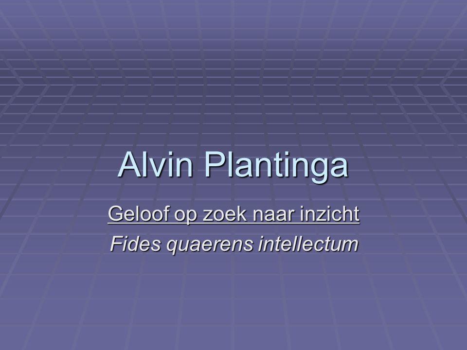 Alvin Plantinga Geloof op zoek naar inzicht Fides quaerens intellectum