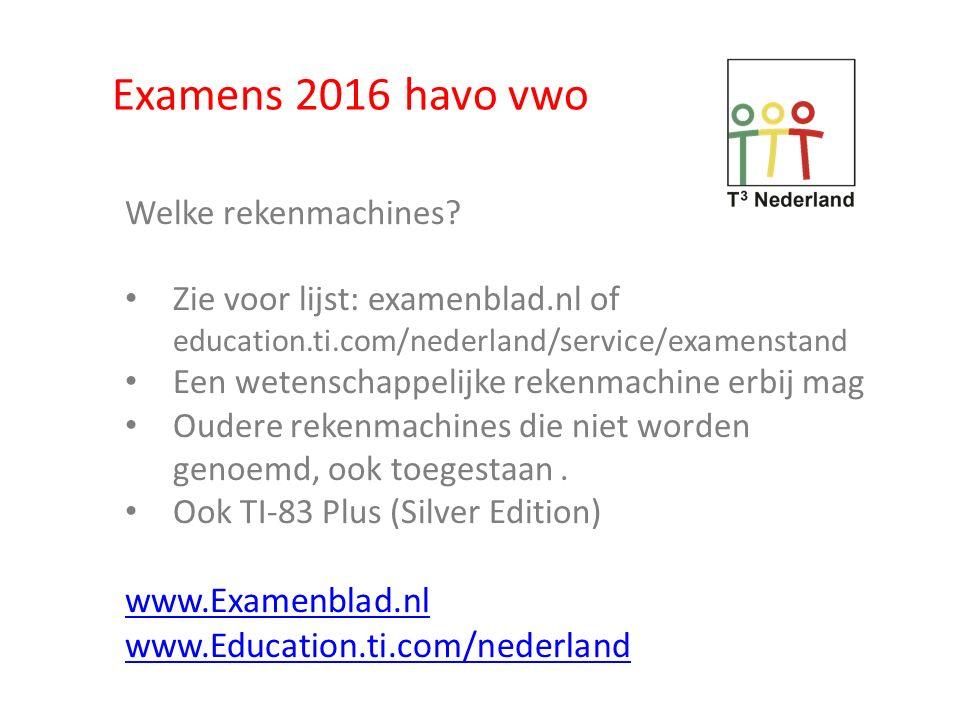 Examens 2016 havo vwo Welke TI-rekenmachines.