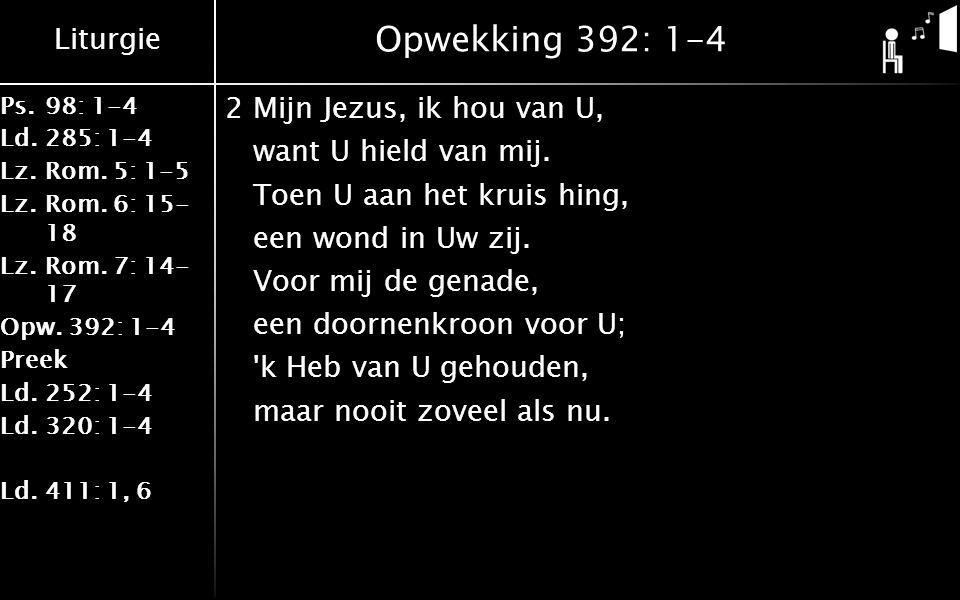 Liturgie Ps.98: 1-4 Ld.285: 1-4 Lz.Rom. 5: 1-5 Lz.Rom.